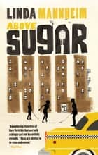 Above Sugar Hill ebook by Linda Mannheim