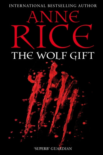 The Wolf Gift ebook by Anne Rice