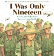 I Was Only Nineteen ebook by John Schumann,Craig Smith