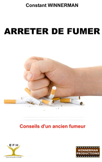 Arrêter de fumer ebook by Constant Winnerman