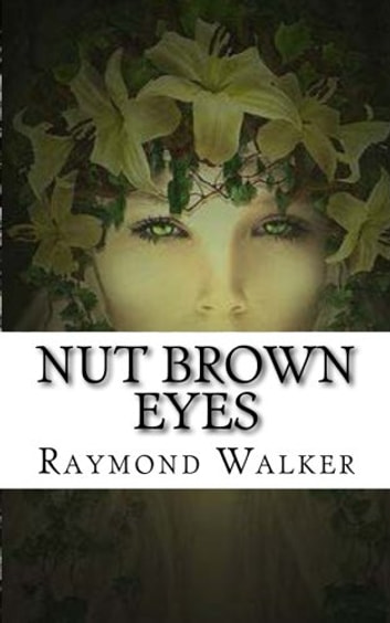 Nut Brown Eyes Ebook By Raymond Walker 1230000852630 Rakuten Kobo