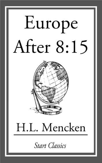 Europe after 8:15 ebook by H. L. Mencken