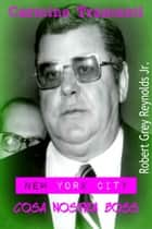 Carmine Tramunti New York City Cosa Nostra Boss ebook by Robert Grey Reynolds Jr
