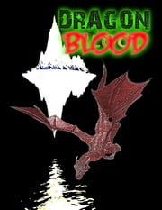 Dragon Blood ebook by Thirteen O'Clock Press