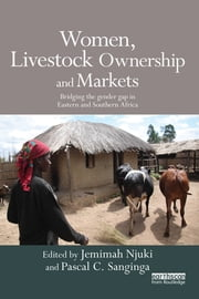 Women, Livestock Ownership and Markets - Bridging the Gender Gap in Eastern and Southern Africa ebook by Jemimah Njuki,Pascal C. Sanginga