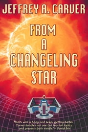 From a Changeling Star - Book One of the Starstream ebook by Jeffrey A. Carver