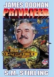 Privateer - The Flight Engineer, Volume II ebook by James Doohan,S. M. Stirling