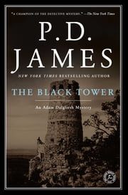 The Black Tower - An Adam Dalgliesh Mystery ebook by P.D. James