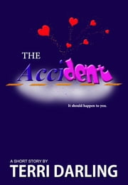 The Accident ebook by Terri Darling