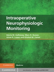 Intraoperative Neurophysiologic Monitoring ebook by Gloria M. Galloway, MD,Marc R. Nuwer, MD PhD,Jaime R. Lopez, MD,Khaled M. Zamel