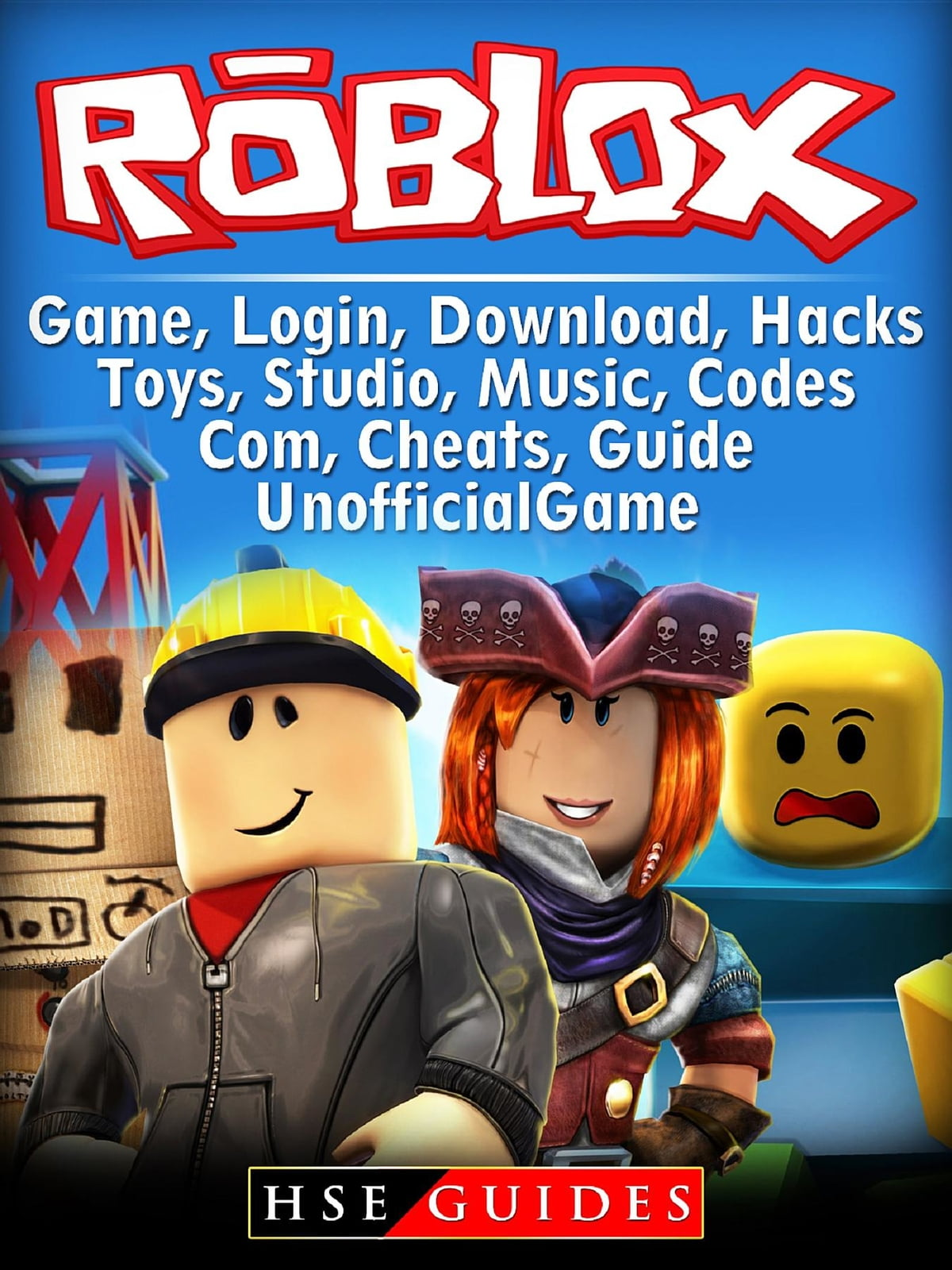 Roblox Game, Login, Download, Hacks, Toys, Studio, Music, Codes, Com,  Cheats Guide Unofficial eBook by HSE Guides - Rakuten Kobo