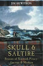 Skull and Saltire ebook by Jim Hewitson