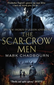 The Scar-Crow Men - The Sword of Albion Trilogy Book 2 eBook by Mark Chadbourn