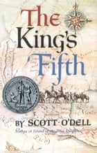 The King's Fifth ebook by Scott O'Dell