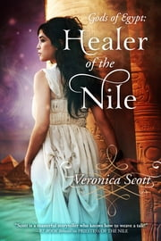 Healer of the Nile: A Novella - Gods of Egypt ebook by Veronica Scott