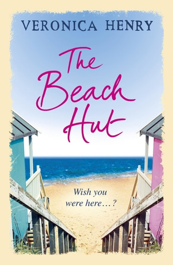 The Beach Hut - Curl up with the perfect feel-good romance from the Sunday Times bestseller this January ebook by Veronica Henry