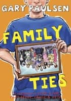Family Ties ebook by Gary Paulsen