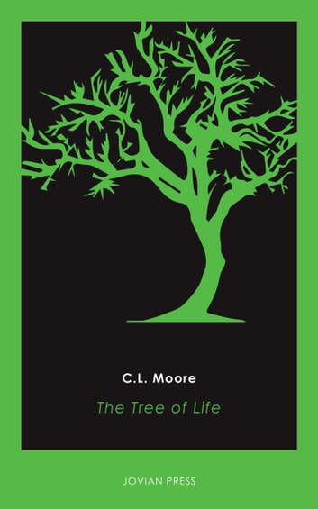 The Tree of Life ebook by C. L. Moore