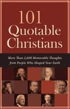 101 Quotable Christians ebook by Compiled by Barbour Staff