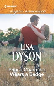 Prince Charming Wears a Badge 電子書籍 Lisa Dyson