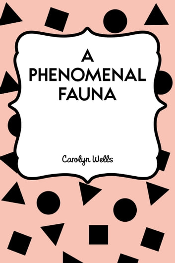 A Phenomenal Fauna ebook by Carolyn Wells