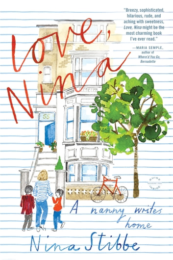 Love, Nina - A Nanny Writes Home ebook by Nina Stibbe
