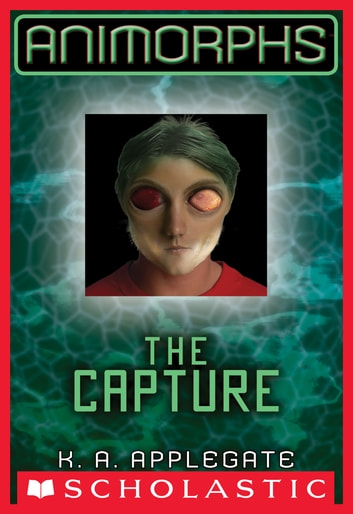 Animorphs #6: The Capture ebook by K.A. Applegate