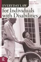 Everyday Law for Individuals with Disabilities ebook by Ruth Colker, Adam A. Milani