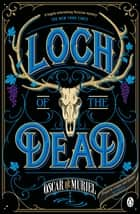 Loch of the Dead - Frey & McGray Book 4 ebook by