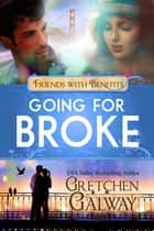 Going for Broke ebook by Gretchen Galway,Lucy Riot