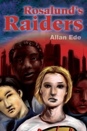 Rosalund's Raiders ebook by Allan Ede