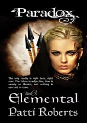 Paradox: Elemental ebook by Patti Roberts