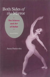 Both Sides of the Mirror: The Science and Art of Ballet ebook by Paskevska, Anna