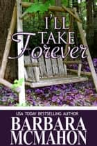 I'll Take Forever ebook by Barbara McMahon