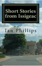 Short Stories from Issigeac ebook by Ian Phillips