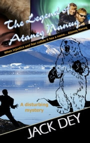 The Legend of Ataneq Nanuq ebook by Jack Dey