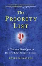 The Priority List - What my students taught me about life, love and legacy ebook by David Menasche