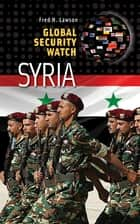 Global Security Watch—Syria eBook by Fred H. Lawson
