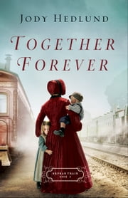 Together Forever (Orphan Train Book #2) ebook by Jody Hedlund