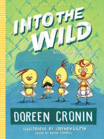 Into the Wild - Yet Another Misadventure ebook by Doreen Cronin