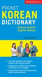 Periplus Pocket Korean Dictionary - Korean-English English-Korean, Second Edition ebook by Seong-Chul Sim, Gene Baik