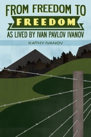 From freedom to Freedom ebook by Kathy Ivanov