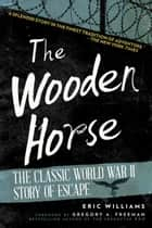 The Wooden Horse ebook by Eric Williams,Gregory A. Freeman