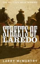 Streets of Laredo: Lonesome Dove 4 ebook by Larry McMurtry