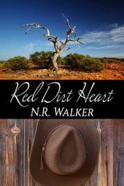 Red Dirt Heart ebook by N.R. Walker