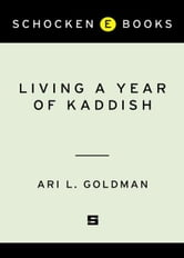Living a Year of Kaddish - A Memoir ebook by Ari Goldman
