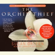 The Orchid Thief - A True Story of Beauty and Obsession audiobook by Susan Orlean