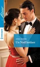 Un Noël brulant ebook by Anne Oliver