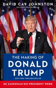 The making of Donald Trump - de zakenman die president werd ebook by David Cay Johnston, Nijmegen Bookmakers