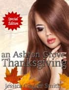 An Ashton Grove Thanksgiving - Ashton Grove Werewolves, #10 ebook by Jessica Coulter Smith